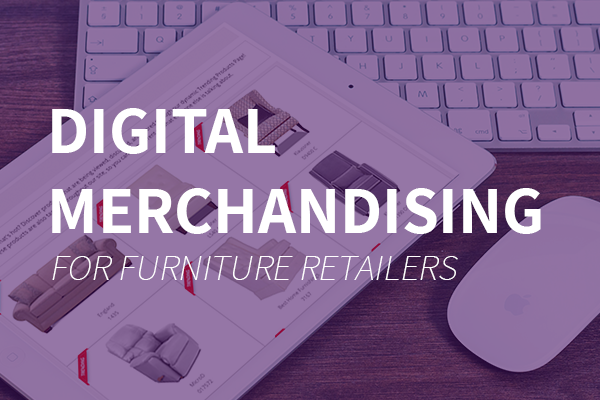 digital merchandising solutions furniture retail