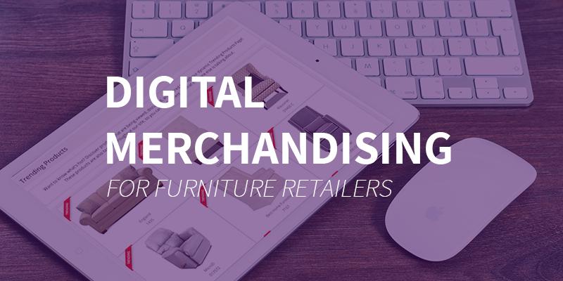 digital merchandising solutions furniture retail