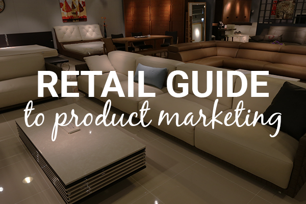 retail product marketing guide for furniture