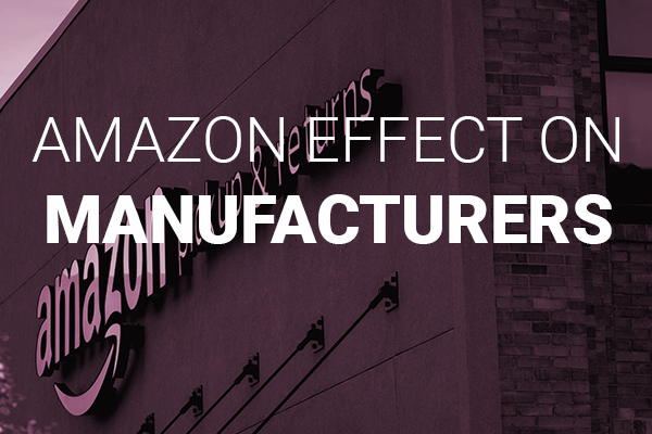 the amazon effect on retail manufacturer