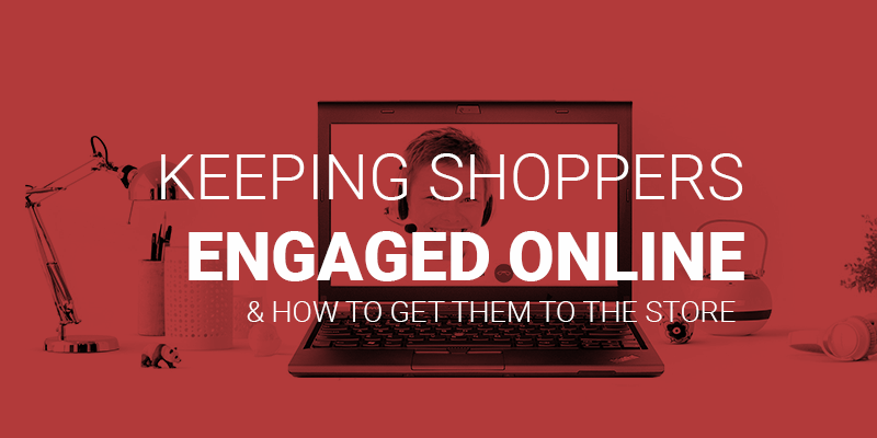 keep retail shoppers engaged online
