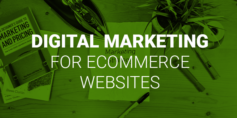 ecommerce digital marketing strategy for retail