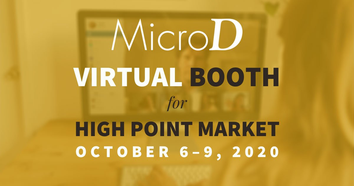 MicroD - virtual booth for High Point Market - October 6-9, 2020