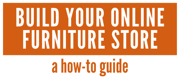 Build Your Online Furniture Store - A How-To Guide