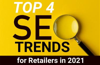 Watch Now - Top 4 SEO Trends in Retail